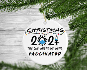 2021 The One Where We Were Vaccinated Personalised Christmas Decoration Bauble